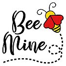 Be mine Valentines typography with a cute bee illustration  by artonwear