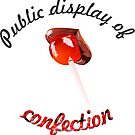 Public display of confection by hywidner