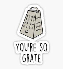 You're so grate Sticker