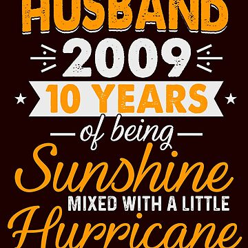 Husband Since 2009, 10 Years of Being Sunshine Mixed With a Little Hurricane by FiftyStyle