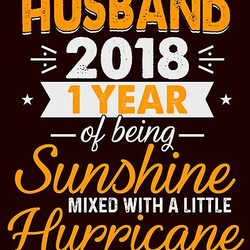 Husband Since 2018, 1 Year of Being Sunshine Mixed With a Little Hurricane by FiftyStyle