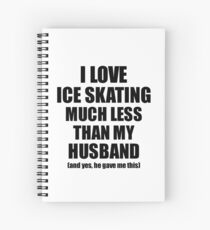 Ice Skating Wife Funny Valentine Gift Idea For My Spouse From Husband I Love Spiralblock