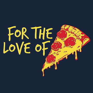For the Love of Pizza by haylith