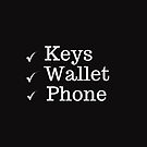 Keys,Wallet,Phone. by Angie Stimson