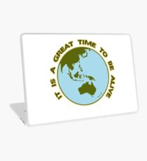 It Is a Great Time to be Alive! Laptop Skin