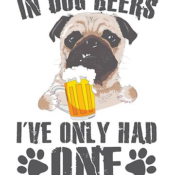 In Dog Beers i've only had one fun bachelor drinking by valuestees