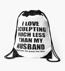 Sculpting Wife Funny Valentine Gift Idea For My Spouse From Husband I Love Drawstring Bag