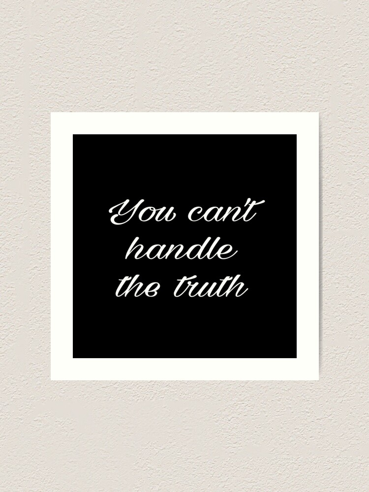 Black You Can/'t Handle The Truth A Few Good Men Quote Wall Art Print