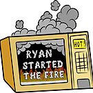 Ryan Started the Fire by Shayli Kipnis
