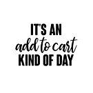 Es ist ein Add to Cart Art von Tag von kjanedesigns