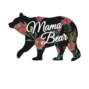 Mama Bear Floral Design - Women's Matching Family Apparel and Gifts by everydayjane