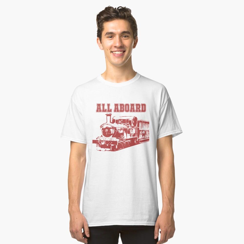 All Aboard The Steam Train Classic T-Shirt