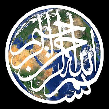 "Muslim Islamic ""Earth Basmala"" In The Name Of Peace by worn"