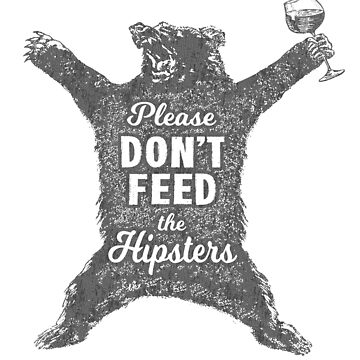 Don't Feed The Hipsters - Wine Edition by snarkee