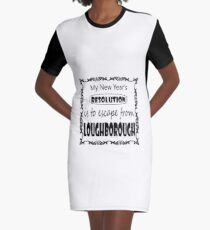 My New Year's Resolution is to escape Loughborough Graphic T-Shirt Dress
