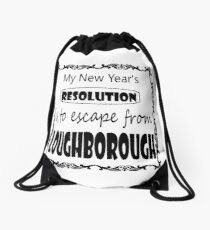 My New Year's Resolution is to escape Loughborough Drawstring Bag
