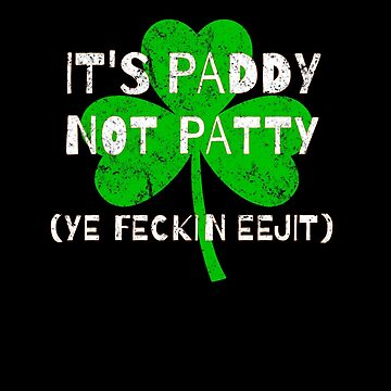 Feckin Eejit Distressed for St Paddy's Day by highparkoutlet
