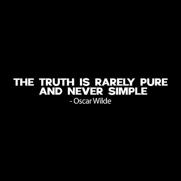 The truth is rarely pure and never simple. Oscar Wilde by metropol