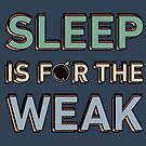 Sleep is for the Weak-1 by 01kath01