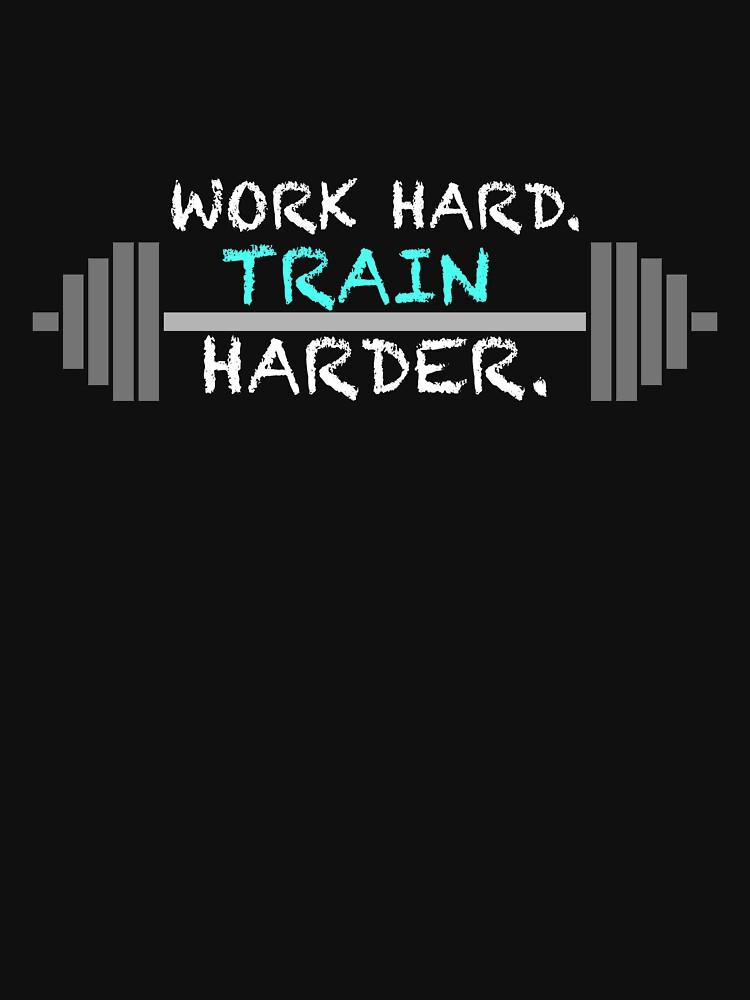 WORK HARD TRAIN HARDER Workout Geschenk Fitness Bodybuilding von MaurizioVentura