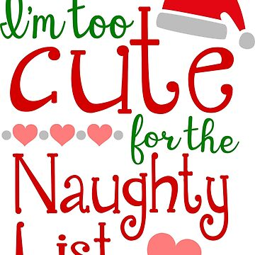 Funny Christmas Shirts Naughty List Humorous Quote Novelty Gift  by arnaldog