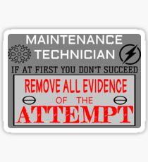 Maintenance Technician - Remove the Evidence Sticker