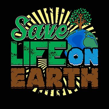 Save Life On Earth  by Mrpotts73