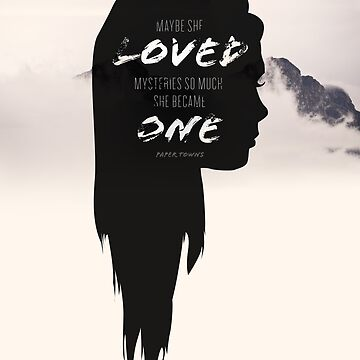 Paper Towns: Maybe she loved mysteries by karifree