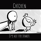 Chicken: It's Not for Dinner  by Chrissie Bonner