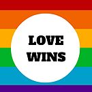 LOVE WINS - GAY PRIDE by IdeasForArtists