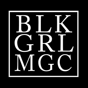 BLACK GIRL MAGIC - BLK GRL MGC by MelanixStyles