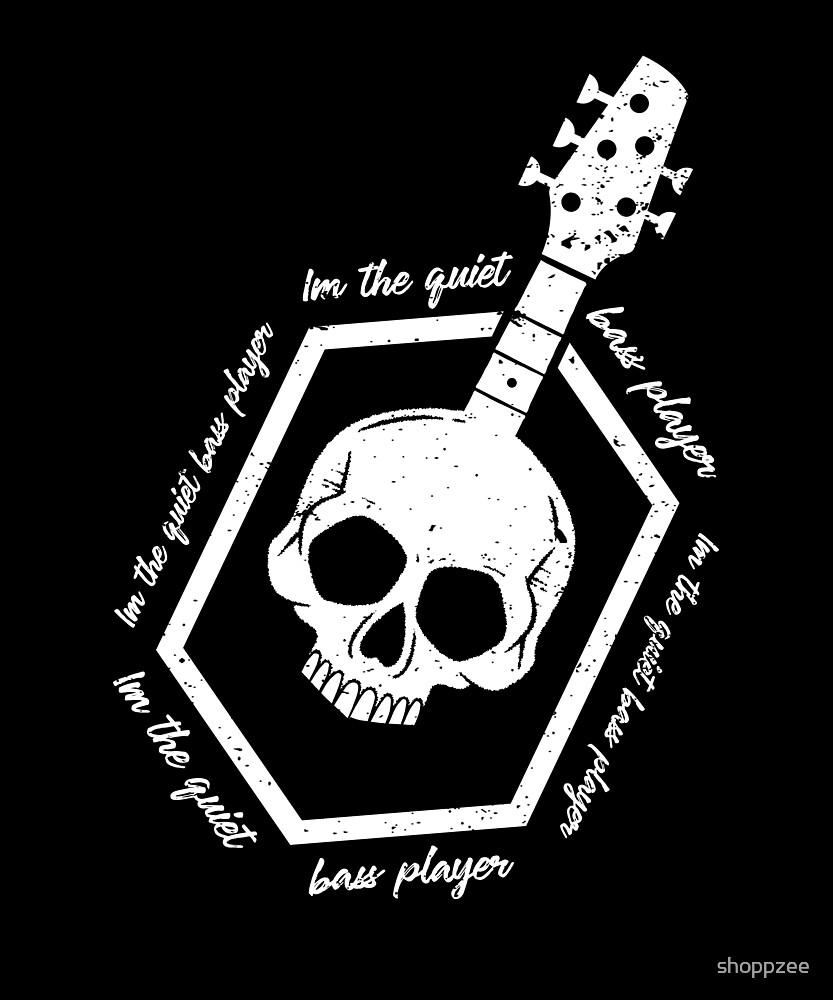 Bass Player Shirt Im The Quiet Bass Player by shoppzee