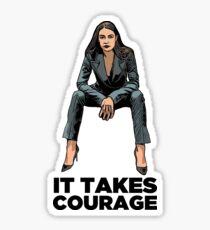 Alexandria Ocasio Cortez It takes Courage Sticker