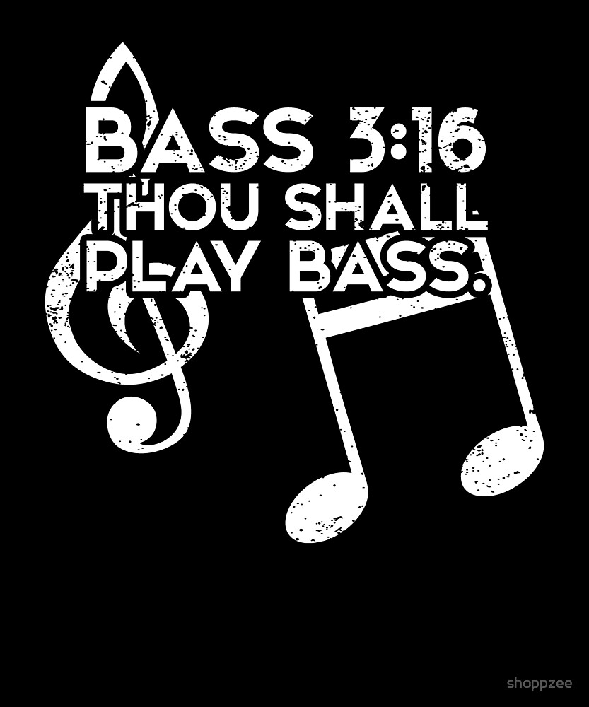 Bass Player T Shirts For Men & Women Thou Shall Play Bass by shoppzee
