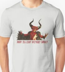 Lord of Darkness - What is light without dark? Unisex T-Shirt