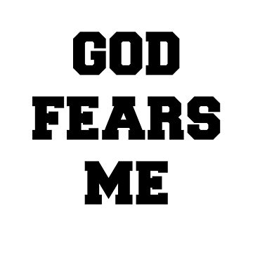 god fears me by ThatGirlTheyKno