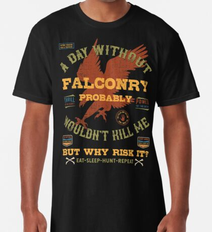 """""""A Day Without Falconry"""" Funny Falconers Falconry T-shirts and Gifts Long T-Shirt"""