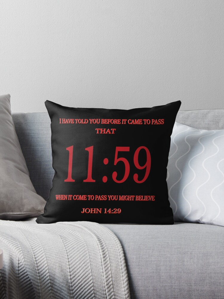 'Time Is Up! 11:59 End-Times Bible Prophecy Pillow and Or Tote Bag' Throw  Pillow by ✿✿ Bonita ✿✿ ђєℓℓσ
