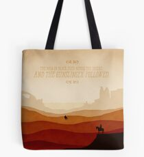 And The Gunslinger Followed Tote Bag