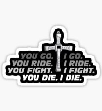 GO. RIDE. FIGHT. DIE. Sticker