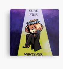 """Scully """"Sure. Fine. Whatever."""" Metal Print"""