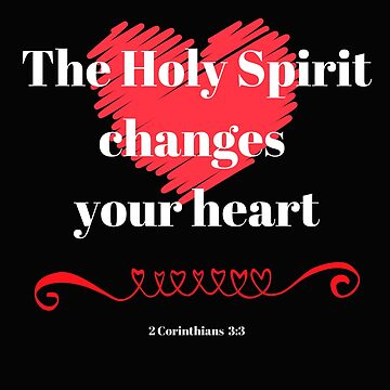 The Holy Spirit Changes Your Heart 2 Corinthians 3:3 by Roland1980
