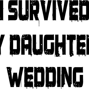 I survived my daughter's wedding by wordpower900