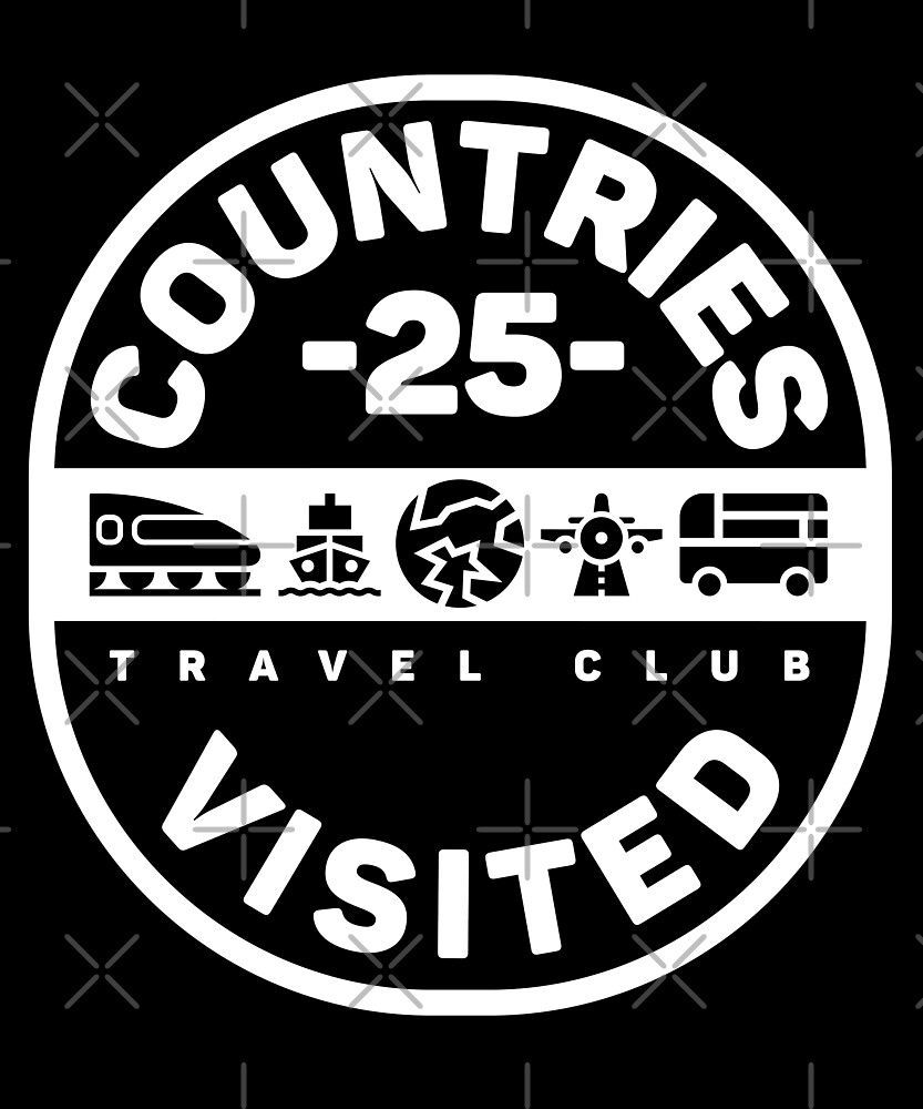 25 Countries Visited Travel T-Shirt by designkitsch