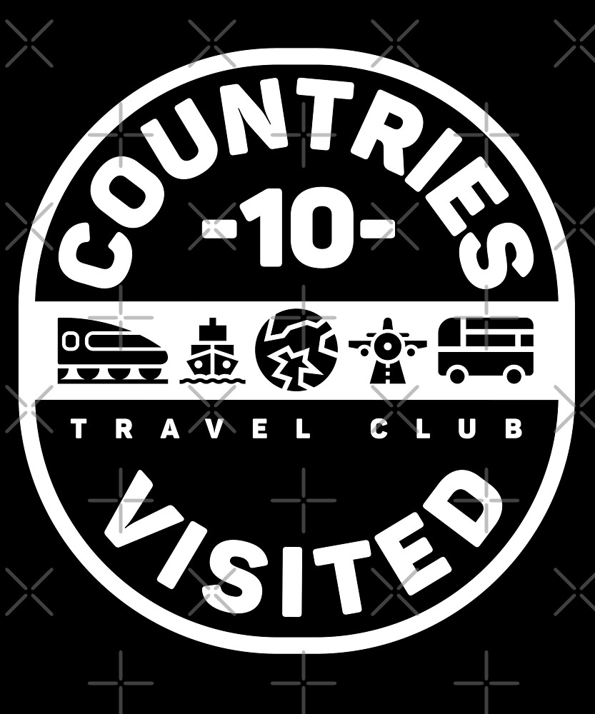10 Countries Visited Travel T-Shirt by designkitsch