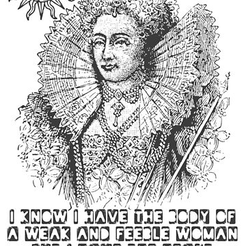 Elizabeth I King Quote by incognitagal