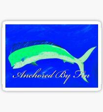 Anchored by fin Mahi Sticker