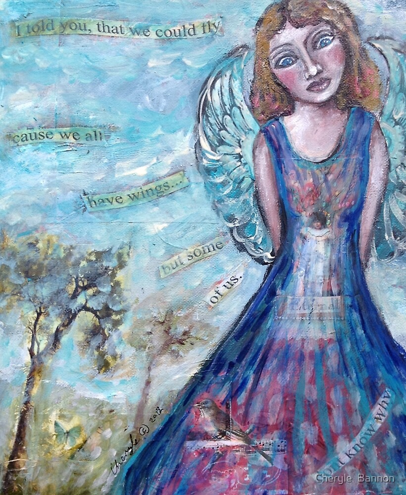 We all have wings... by Cheryle  Bannon