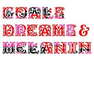 GOALS DREAMS MELANIN by ShyneR