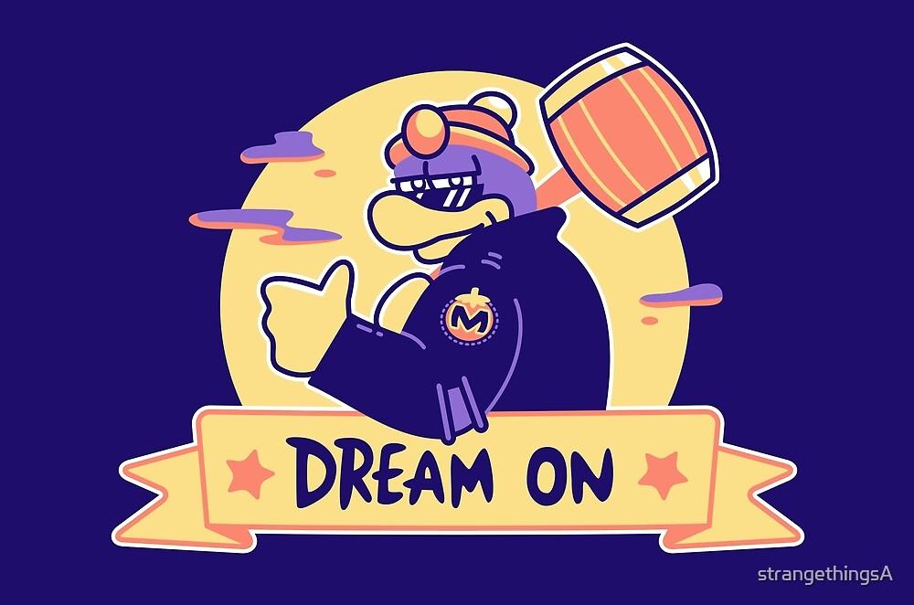 Dream On by strangethingsA